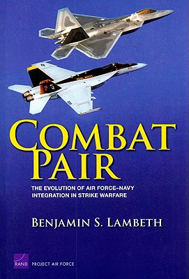 Combat Pair: The Evolution of Air Force-Navy Integration in Strike Warfare (Project Air Force) Cover Image