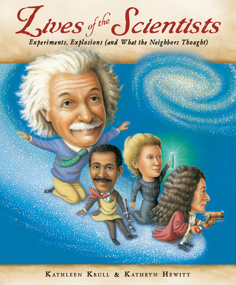 Lives of the Scientists: Experiments, Explosions (and What the Neighbors Thought) Cover Image