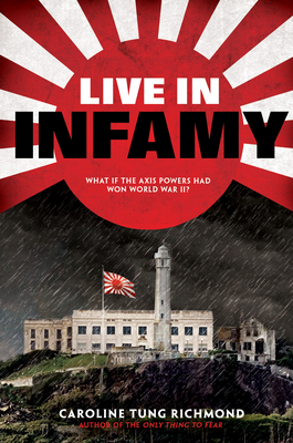 Live in Infamy (a companion to The Only Thing to Fear): A companion to The Only Thing to Fear Cover Image