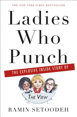 Ladies Who Punch: The Explosive Inside Story of