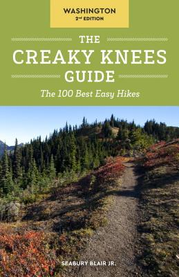 The Creaky Knees Guide Washington: The 100 Best Easy Hikes Cover Image
