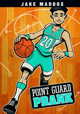 Point Guard Prank (Jake Maddox Sports Stories) Cover Image