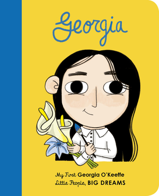 Georgia O'Keeffe: My First Georgia O'Keeffe (Little People, BIG DREAMS #13) Cover Image