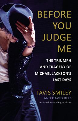 Before You Judge Me: The Triumph and Tragedy of Michael Jackson's Last Days Cover Image