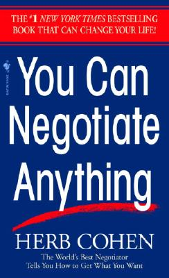 You Can Negotiate Anything: The World's Best Negotiator Tells You How To Get What You Want Cover Image
