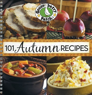 101 Autumn Recipes: A Bushel of Yummy Recipes for Enjoying the Harvest Season! Cover Image