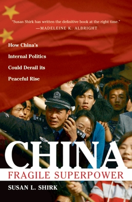 China: Fragile Superpower: How China's Internal Politics Could Derail Its Peaceful Rise Cover Image