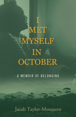 I Met Myself in October: A Memoir of Belonging Cover Image