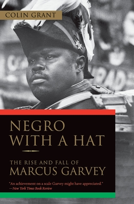 Negro with a Hat: The Rise and Fall of Marcus Garvey Cover Image