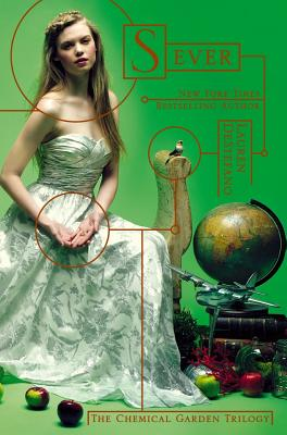 Sever (The Chemical Garden Trilogy #3) Cover Image