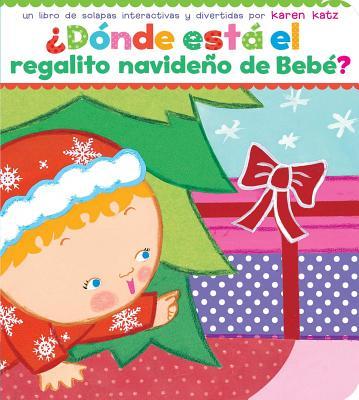 Cover for ¿Dónde está el regalito navideño de Bebé? (Where Is Baby's Christmas Present?)
