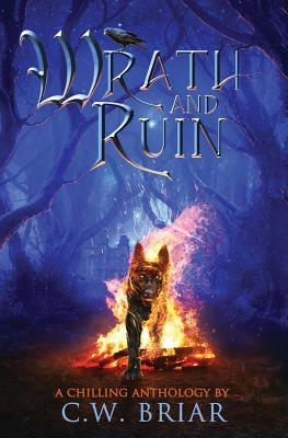 Wrath and Ruin: A Chilling Anthology Cover Image