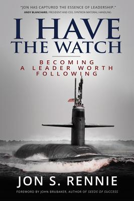 I Have the Watch: Becoming a Leader Worth Following Cover Image