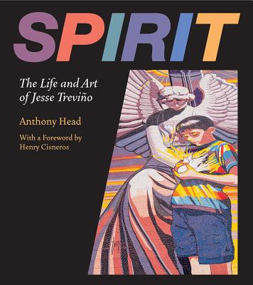 Spirit: The Life and Art of Jesse Treviño Cover Image