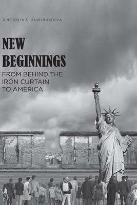 New Beginnings: From Behind the Iron Curtain to America Cover Image