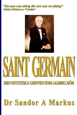 Saint Germain: Den mystiska greven som aldrig dör Cover Image