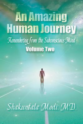 An Amazing Human Journey: Remembering from the Subconscious Mind, Volume Two Cover Image