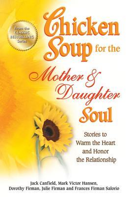 Cs Mother & Daughter SoulJack Canfield, Mark Victor Hansen, Dorothy Firman