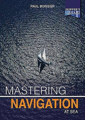 Mastering Navigation at Sea: De-Mystifying Navigation for the Cruising Skipper Cover Image