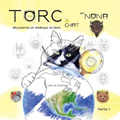 TORC le CHAT découvertes en Amérique du Nord Livre de Coloriage partie 1 Cover Image