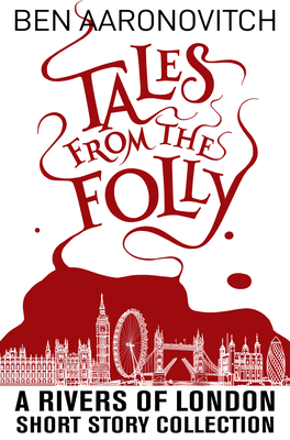 Tales from the Folly: A Rivers of London Short Story Collection Cover Image