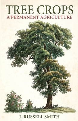 Tree Crops: A Permanent Agriculture Cover Image