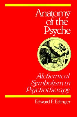 Anatomy of the Psyche: Alchemical Symbolism in Psychotherapy (Reality of the Psyche Series) Cover Image