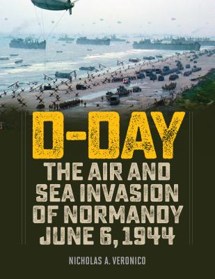 D-Day: The Air and Sea Invasion of Normandy in Photos Cover Image