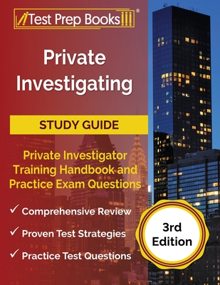 Private Investigating Study Guide: Private Investigator Training Handbook and Practice Exam Questions [3rd Edition] Cover Image