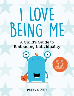 I Love Being Me: A Child's Guide to Embracing Individuality (Child's Guide to Social and Emotional Learning #3) Cover Image