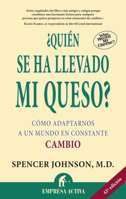 Quien Se Ha Llevado Mi Queso?: Who Moved My Cheese? Cover Image