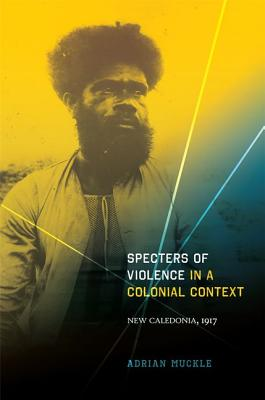 Specters of Violence in a Colonial Context: New Caledonia, 1917 Cover Image