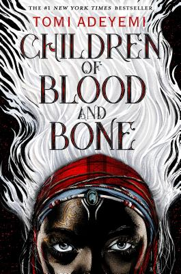 Children of Blood and Bone: The Orisha Legacy (Legacy of Orisha #1) Cover Image