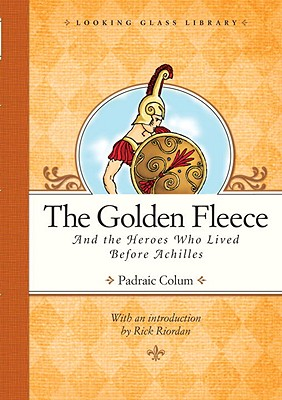 The Golden Fleece and the Heroes Who Lived Before Achilles Cover