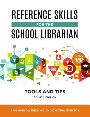 Reference Skills for the School Librarian: Tools and Tips, 4th Edition Cover Image