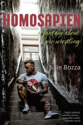 Homosapien: ... a Fantasy about Pro Wrestling Cover Image