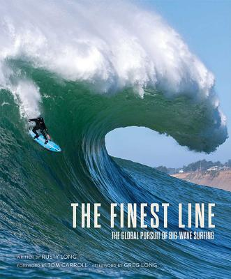 The Finest Line: The Global Pursuit of Big-Wave Surfing Cover Image
