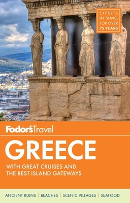 Fodor's Greece: With Great Cruises & the Best Islands (Full-Color Travel Guide #11) Cover Image