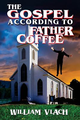 The Gospel According to Father Coffee Cover Image