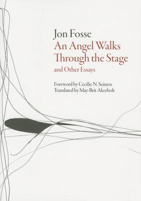 Angel Walks Through the Stage and Other Essays (Norwegian Literature)
