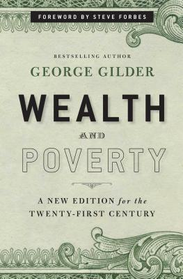 Wealth and Poverty: A New Edition for the Twenty-First Century Cover Image