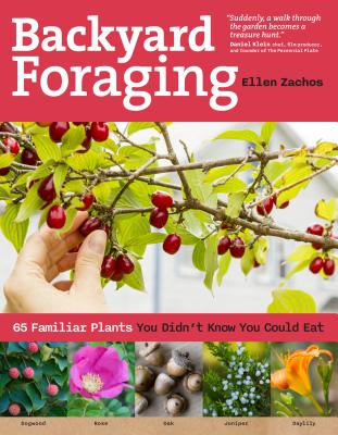 Backyard Foraging: 65 Familiar Plants You Didn't Know You Could Eat Cover Image