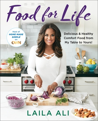 Food for Life: Delicious & Healthy Comfort Food from My Table to Yours! Cover Image