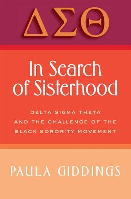 In Search of Sisterhood: Delta Sigma Theta and the Challenge of the Black Sorority Movement Cover Image