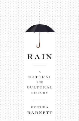 Rain: A Natural and Cultural History Cover Image