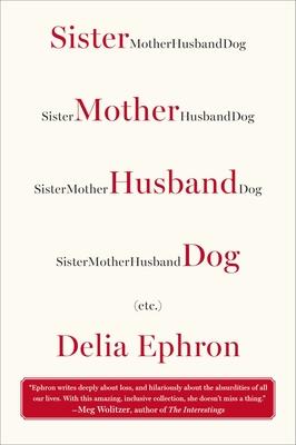 Sister Mother Husband Dog: (Etc.) Cover Image