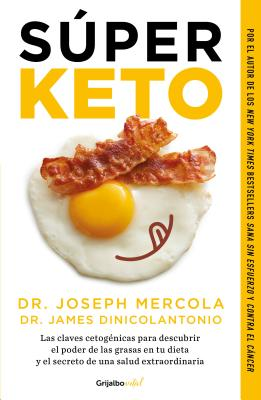 Súper Keto / Superfuel: Ketogenic Keys to Unlock the Secrets of Good Fats, Bad Fats, and Great Health Cover Image