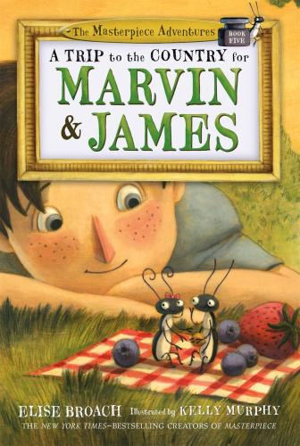 A Trip to the Country for Marvin & James: The Masterpiece Adventures, Book Five Cover Image