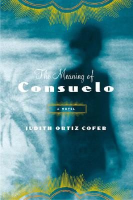 The Meaning of Consuelo Cover