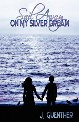 Sail Away on My Silver Dream Cover Image